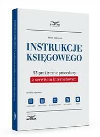 Instrukcje księgowego. 53 praktyczne procedury z serwisem internetowym - mamy na stanie, wyślemy natychmiast
