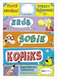 Zrób sobie komiks Piotr Kasiński ROBERT TROJANOWSKI
