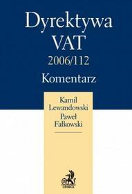Lewandowski Kamil, Fałkowski Paweł Dyrektywa vat 2006/112. komentarz - mamy na stanie, wyślemy natychmiast