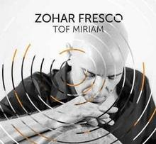 Tof Miriam CD) Zohar Fresco