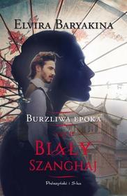 Prószyński Biały Szanghaj - ELVIRA BARYAKINA