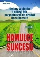 Hamulce sukcesu Janusz Kozioł