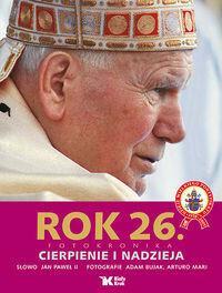 Biały Kruk Jan Paweł II, Bujak Adam Rok 26 Cierpienie i nadzieja