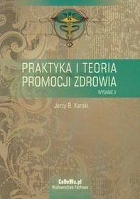 CeDeWu Praktyka i teoria promocji zdrowia - Karski Jerzy B.