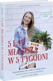 Edipresse Polska 5 lat młodsza w 5 tygodni - Agnieszka Mielczarek