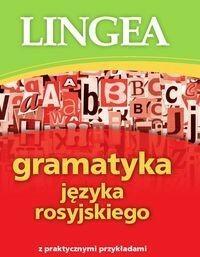 LINGEA Gramatyka języka rosyjskiego z praktycznymi przykładami - Praca zbiorowa