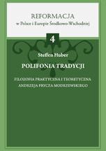 Sub Lupa Steffen Huber Polifonia tradycji. Filozofia praktyczna i teoretyczna Andrzeja Frycza Modrzewskiego