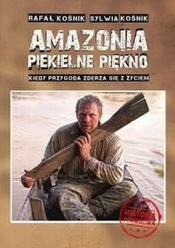 Amazonia piekielne piękno - Rafał Kośnik, Sylwia Kośnik