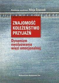 Żak Znajomość koleżeństwo przyjaźń - ŻAK Wydawnictwo Akademickie