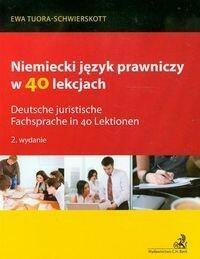 C.H. Beck Niemiecki język prawniczy w 40 lekcjach - Ewa Tuora-Schwierskott