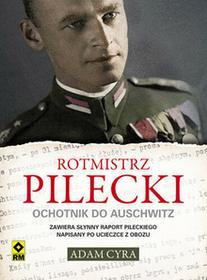 RM Rotmistrz Pilecki Ochotnik do Auschwitz - Adam Cyra