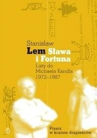 Wydawnictwo Literackie Michael Kandel, Stanisław Lem Sława i fortuna. Listy Stanisława Lema do Michaela Kandla 1972-1987