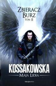 Fabryka Słów Kossakowska Maja Lidia Zbieracz Burz t.2