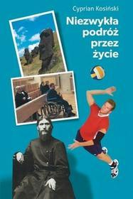 Rytm Oficyna Wydawnicza Niezwykła podróż przez życie - CYPRIAN KOSIŃSKI