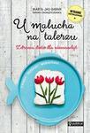 Publicat U malucha na talerzu. Zdrowa dieta dla niemowląt - Marta Jas-Baran. Tamara Chorążyczewska