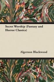 Fantasy and Horror Classics Secret Worship (Fantasy and Horror Classics)