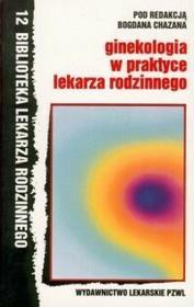 Ginekologia w praktyce lekarza rodzinnego - Bogdan Chazan