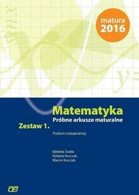 Matematyka Próbne arkusze maturalne Zestaw 1 Poziom rozszerzony - Elżbieta Świda, Elżbieta Kurczab, Marcin Kurczab