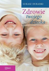 Zdrowie twojego dziecka - Łukasz Durajski