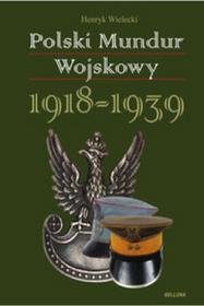 Bellona Heneryk Wielecki Polski Mundur Wojskowy 1918–1939