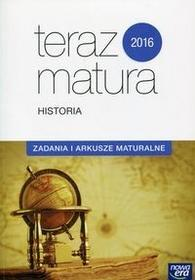 Nowa Era Teraz matura 2016 Historia Zadania i arkusze maturalne. Klasa 3 Szkoły ponadgimnazjalne Historia - Nowa Era