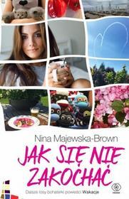 Rebis Jak się nie zakochać - NINA MAJEWSKA-BROWN