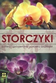 RM Storczyki. Łatwa i przyjemna uprawa orchidei - Dietrich Gregor