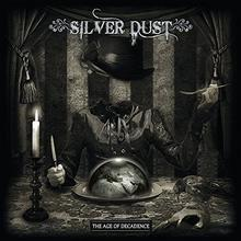 Silver Dust The Age Of Decadence