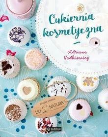 Publicat Cukiernia kosmetyczna - ADRIANA SADKIEWICZ