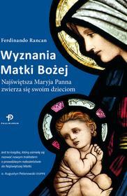 Paulinianum Wyznania Matki Bożej. Najświętsza Maryja Panna zwierza się swoim dzieciom Ferdinando Rancan