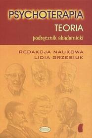 Psychoterapia. Teoria - Lidia Grzesiuk