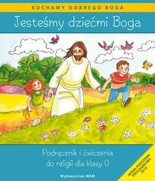 WAM Edukacja Jesteśmy dziećmi Boga Podręcznik i ćwiczenia Religia dla klasy 0 - WAM