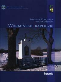 Borussia Warmińskie kapliczki Kuprjaniuk Stanisław. ,Liżewska Iwona