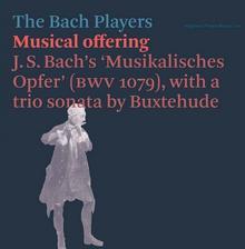 Hyphen Bach/Buxtehude: Musical offering (Musikalisches Opfer)