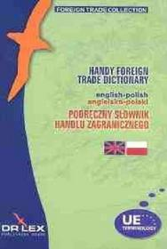 Podręczny Słownik Handlu Zagranicznego polsko-angielski /  Podręczny Słownik Handlu Zagranicznego angielsko-polski - Piotr Kapusta
