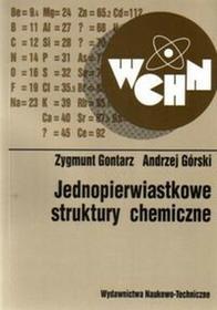Gontarz Zygmunt, Górski Andrzej Jednopierwiastkowe struktury chemiczne / wysyłka w 24h