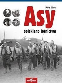 ALMA-PRESS Asy polskiego lotnictwa - Piotr Sikora