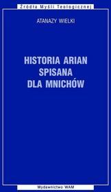 WAM Historia arian spisana dla mnichów książka Atanazy Wielki