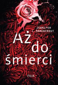 Jennifer L. Armentrout Aż do śmierci