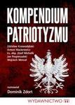 Kompendium Patriotyzmu - Antoni Macierewicz.DOMINIK ZDORT.Jan Pospieszalski.JÓZEF MICHALIK.Wojciech