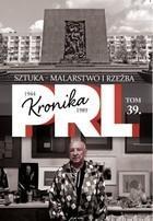 Kronika PRL 1944-1989 Sztuka malarstwo i rzeźba PRACA ZBIOROWA