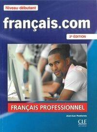 CLE International Francais. com Niveau debutant Podręcznik + DVD ROM + guide communication - Penfornis Jean-Luc