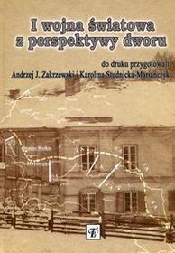 Taurus Wydawnictwo I wojna światowa z perspektywy dworu - Karolina Studnicka-Mariańczyk