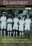 Królewska Marynarka Wojenna Wielkiej Brytanii seria Gladiatorzy II wojny światowej)