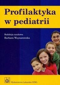 Wydawnictwo Lekarskie PZWL Profilaktyka w pediatrii - Wydawnictwo Lekarskie PZWL