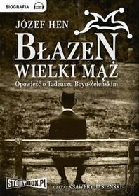 StoryBox.pl Błazen wielki mąż: Opowieść o Tadeuszu Boyu- Żeleńskim (audiobook CD) - Józef Hen