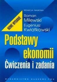Wydawnictwo Naukowe PWN Podstawy ekonomii. Ćwiczenia i zadania - Roman Milewski