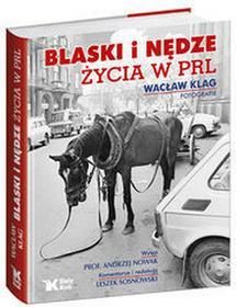 Biały Kruk Blaski i nędze życia w PRL - Andrzej Nowak, Wacław Klag