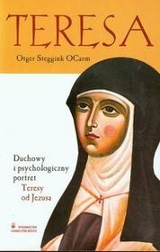 Wydawnictwo Karmelitów Bosych Ocarm Otger Steggink Teresa Duchowy i psychologiczny portret Teresy od Jezusa