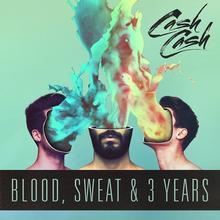 Blood Sweat & 3 Years CD) Cash Cash